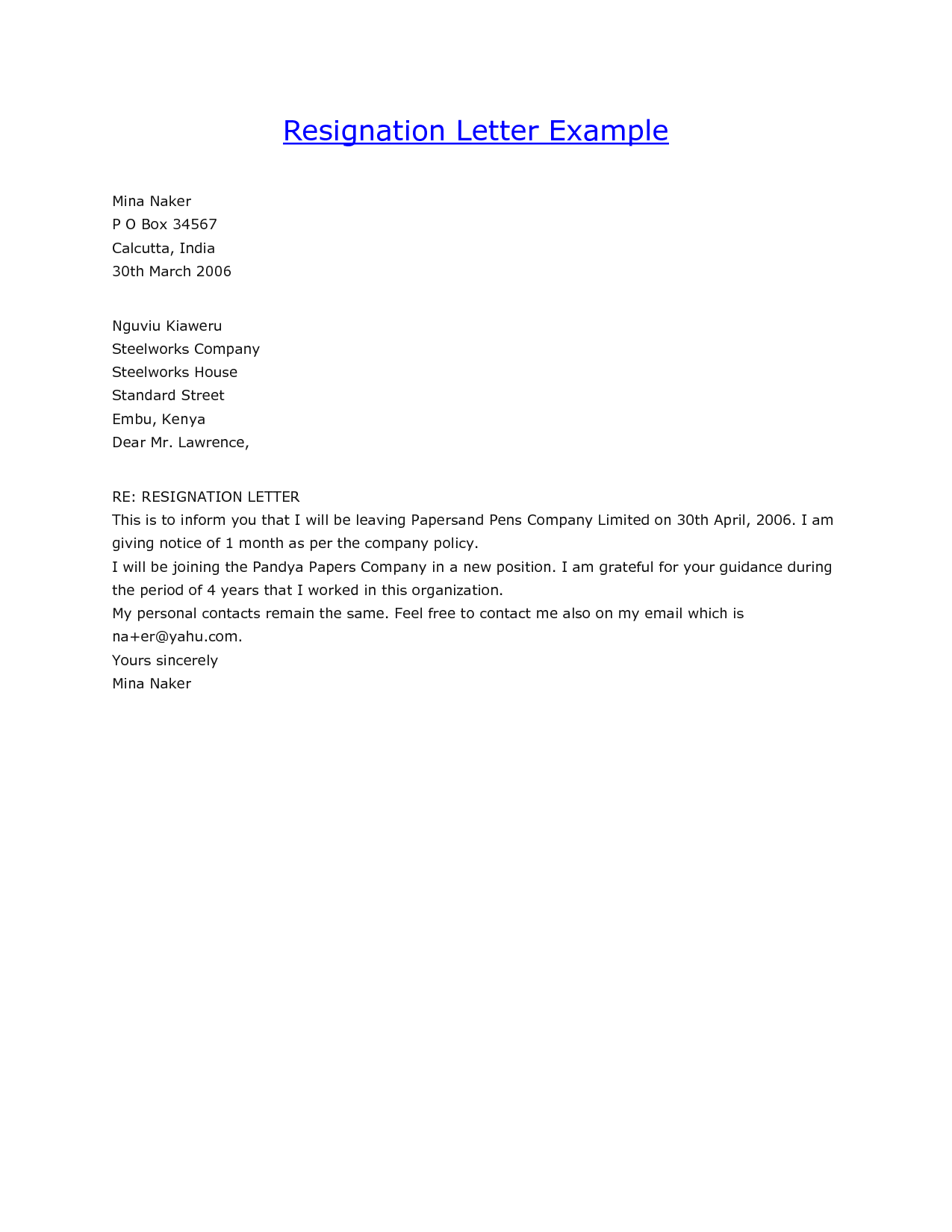 write resignation letter example Steps for writing a resignation letter specify the name of the organization from which you are resigning, your name, position, and address, as well as the name and the position of your recipient at the top of the letter.